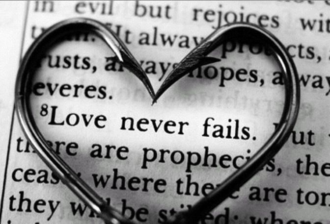LOVE NEVER… FAILS