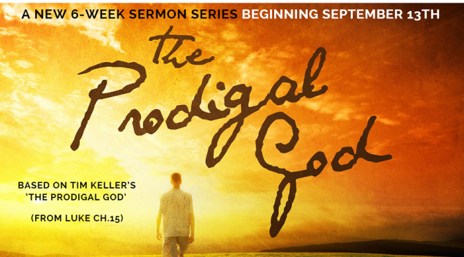The Prodigal God – Part 1