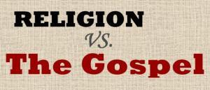 religion-vs-the-gospel4