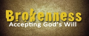 Brokenness-Accepting-Gods-Will