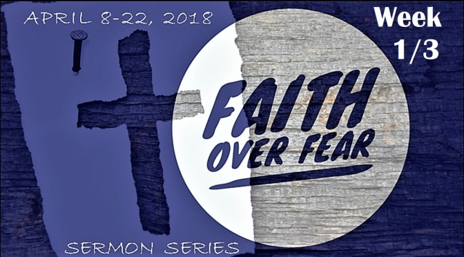 Faith Over Fear: Week 1