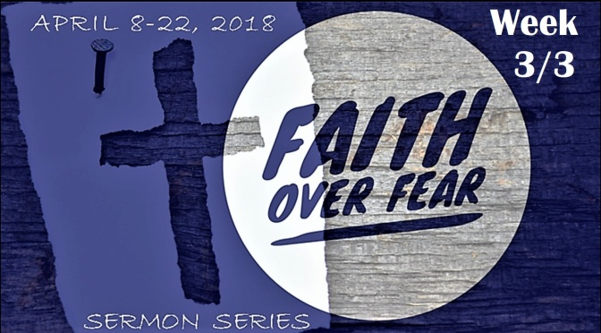 Faith Over Fear: Week 3
