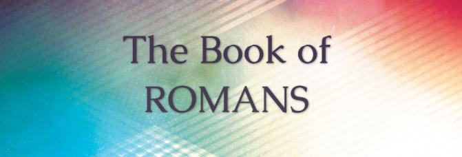 Romans: Week 11
