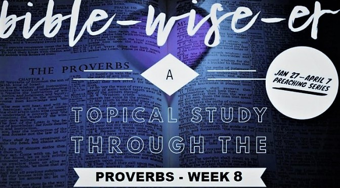 Parenting – Proverbs Week 8