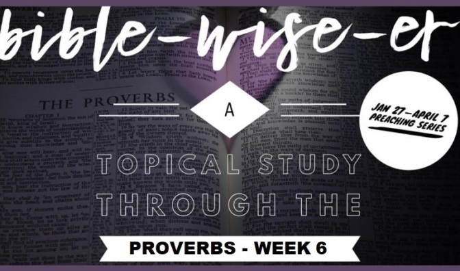 Marriage – Proverbs Week 6 – 9 AM