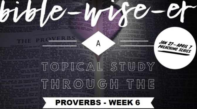 Marriage–Proverbs Week 6 10:30 am